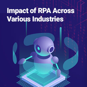 RPA in Banking, RPA in Healthcare, RPA in Manufacturing Industry, RPA in insurance, benefits of RPA